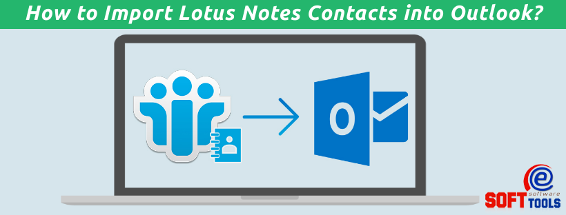How to Import Lotus Notes Contacts into Outlook