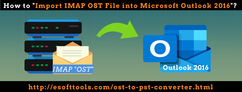 imap-ost-to-outlook-2016