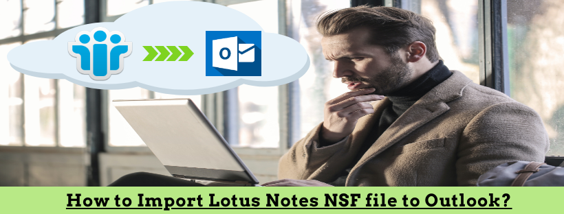 Import lotus notes nsf file to Outlook