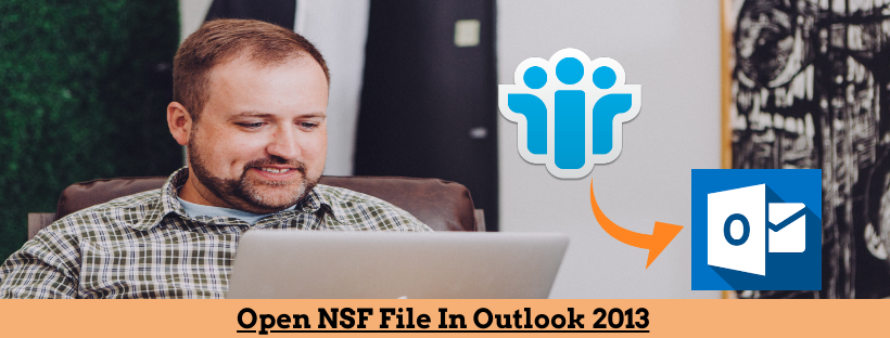 Open NSF file in Outlook 2013
