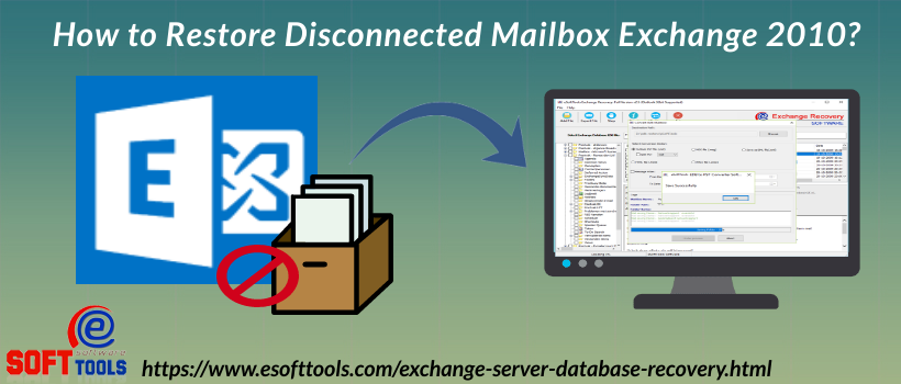 How to Restore Disconnected Mailbox Exchange 2010