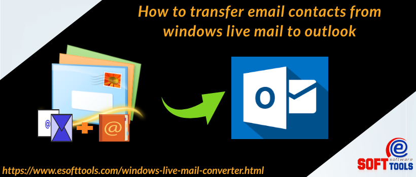 How to transfer email contacts from windows live mail to outlook