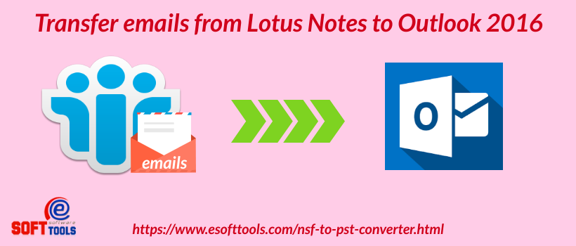 Transfer emails from Lotus Notes to Outlook 2016