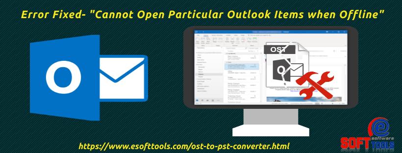 Cannot Open Particular Outlook Items when Offline