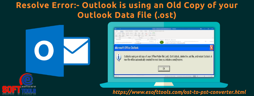 Outlook is using an Old Copy of your Outlook Data file (.ost)