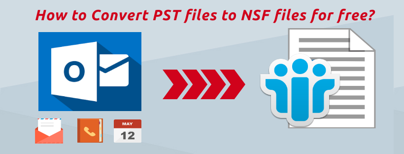 How to Convert PST files to NSF files for free