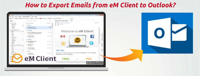 How to Export Emails from eM Client to Outlook