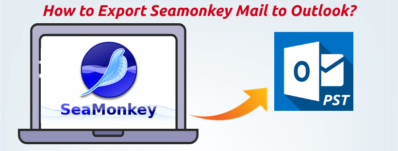How to Export Seamonkey Mail to Outlook