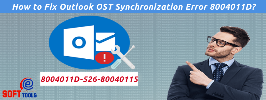 Fix Outlook OST Synchronization Error 8004011D-526-80040115