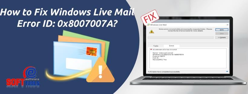 How to Fix Windows Live Mail Error ID 0x8007007A