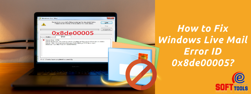 How to Fix Windows Live Mail Error ID 0x8de00005