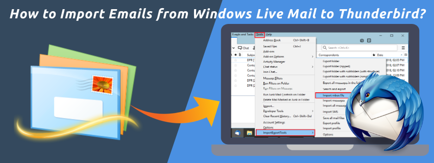 How to Import Emails from Windows Live Mail to Thunderbird