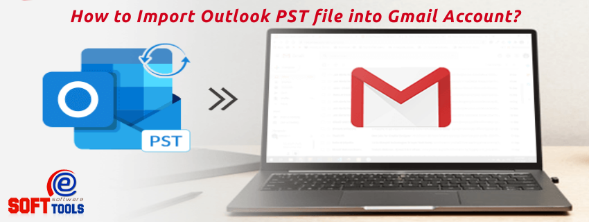 How to Import Outlook PST file into Gmail Account