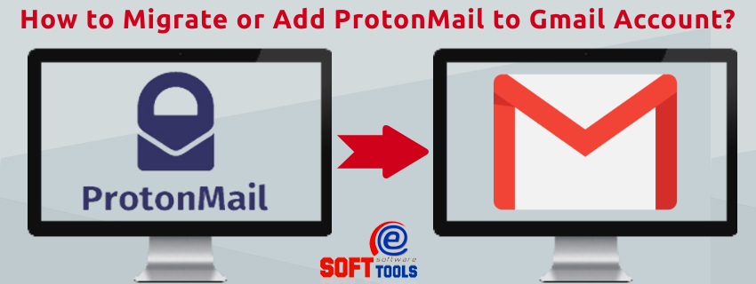 How to Migrate ProtonMail to Gmail Account