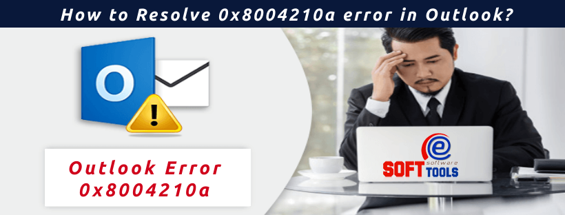 How to Resolve 0x8004210a error in Outlook