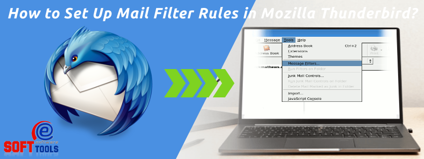 How to Set Up Mail Filter Rules in Mozilla Thunderbird