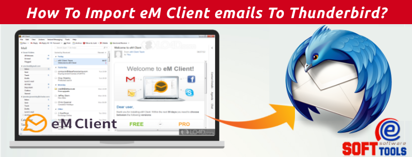 How To Import eM Client emails To Thunderbird