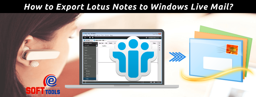 How to Export Lotus Notes to Windows Live Mail