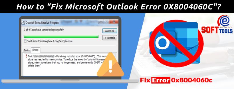 How to Fix Microsoft Outlook Error 0X8004060C