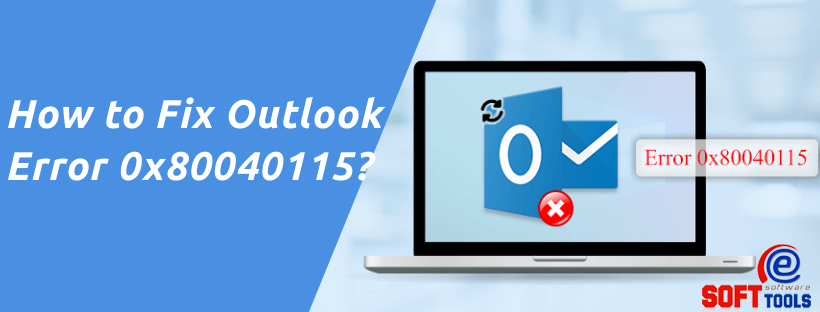 How to Fix Outlook Error 0x80040115