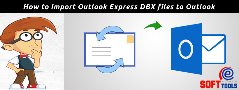 Import Outlook Express DBX files to Outlook