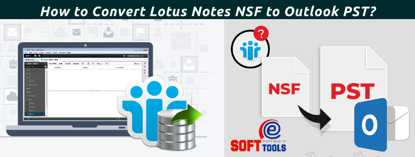How to Convert Lotus Notes NSF to Outlook PST