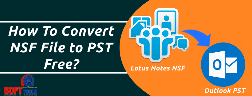 How To Convert NSF File to PST Free