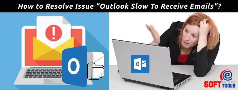 Outlook Slow To Receive Emails