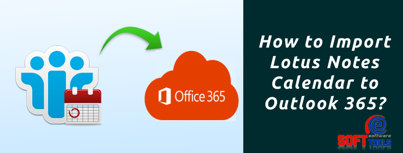 How to Import Lotus Notes Calendar to Outlook 365