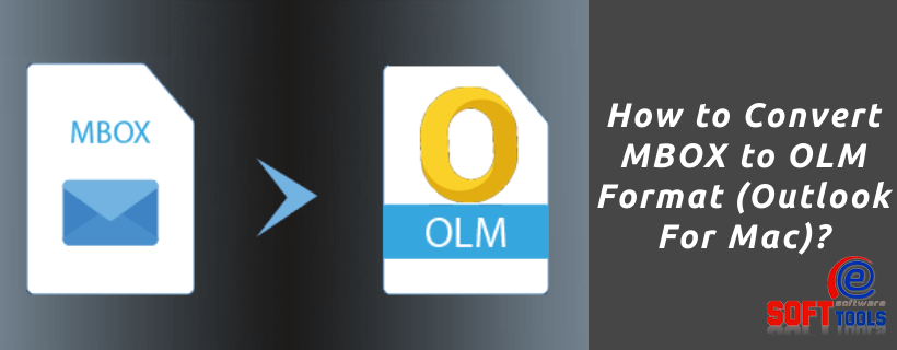 How to Convert MBOX to OLM Format (Outlook For Mac)