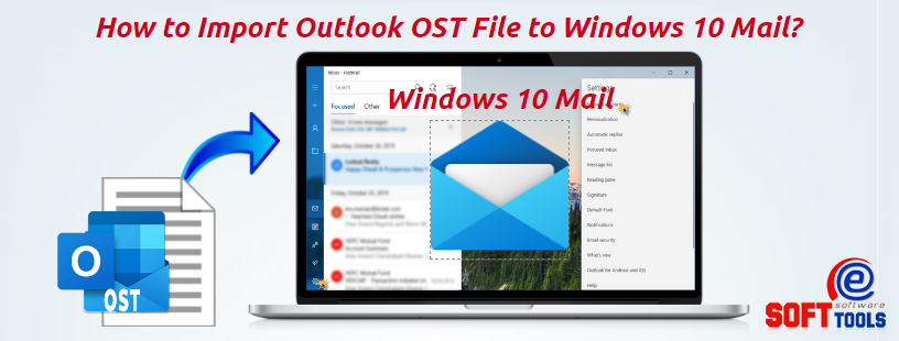 How to Import Outlook OST File to Windows 10 Mail
