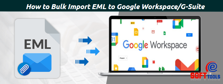 how-to-bulk-import-eml-to-google-workspace-gsuite